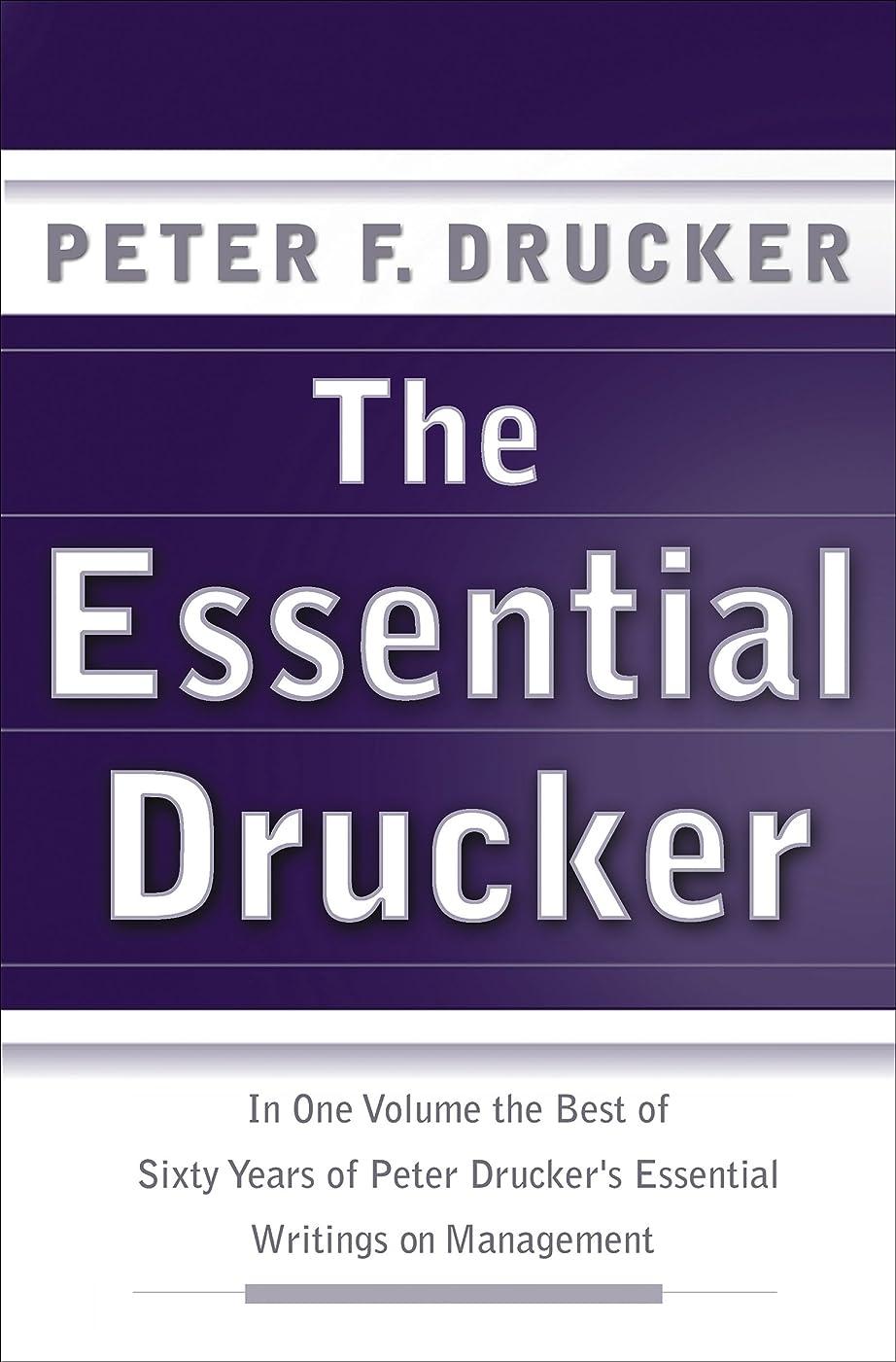 に賛成名前を作る推定The Essential Drucker: The Best of Sixty Years of Peter Drucker's Essential Writings on Management (Collins Business Essentials) (English Edition)