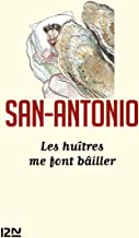 Les huîtres me font bâiller (San-Antonio t. 162) (French Edition)