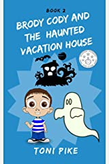BRODY CODY AND THE HAUNTED VACATION HOUSE (Brody Cody Series Book 2) (English Edition) Formato Kindle