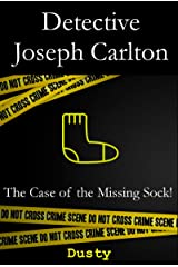 Detective Joseph Carlton: The Case of the Missing Sock! Kindle Edition