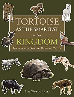 Tortoise as the Smartest in His Kingdom: Intervened During Hunger Crisis