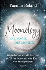 Moonology – Die Magie des Mondes: Wünsche verwirklichen und erfüllter leben mit der Kraft der Mondphasen (German Edition) Kindle Edition