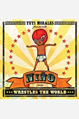 Niño Wrestles the World (Golden Kite Honors) Kindle Edition