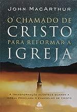 O CHAMADO DE CRISTO PARA REFORMAR A IGREJA: A transformação acontece quando a igreja proclama o evangelho de Cristo (Portuguese Edition)