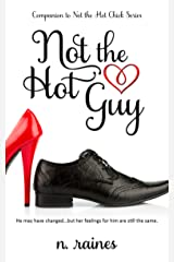 Not the Hot Guy: A Sexy Friends to Lovers Companion to the Not the Hot Chick Series Kindle Edition