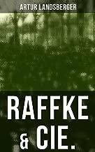 Raffke & Cie.: Eine Gesellschaftssatire (German Edition)