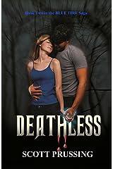 Deathless (Blue Fire Saga Book 2) Kindle Edition