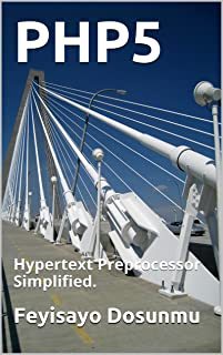 PHP5: Hypertext Preprocessor Simplified. (English Edition)