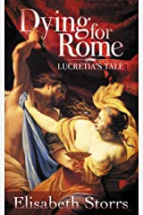 Dying for Rome: Lucretia's Tale (Short Tales of Ancient Rome Book 1) Kindle Edition