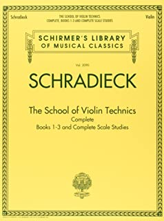 School For Violin Technics: Complete Books 1-3 And Complete Scale Studies (Schirmer's Library of Musical Classics)