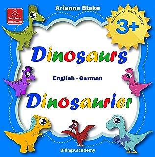 Dinosaurs Dinosaurier BILINGUAL BABY BOOK 3 + English – German Teachers Approved Bilingv.Academy (mini bili books series d...