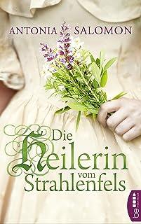 Die Heilerin vom Strahlenfels (German Edition)