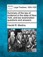 Summary of the law of evidence in the state of New York, and bar examination questions and answers.