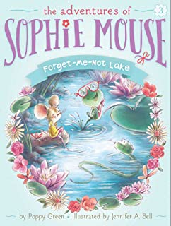 Forget-Me-Not Lake (The Adventures of Sophie Mouse)