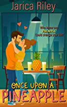 Once Upon A Pineapple: A Sweet and Sassy Romantic Comedy