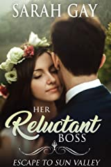 Her Reluctant Boss: Escape to Sun Valley (Grant Brothers Billionaire Boss Romance Book 1) Kindle Edition