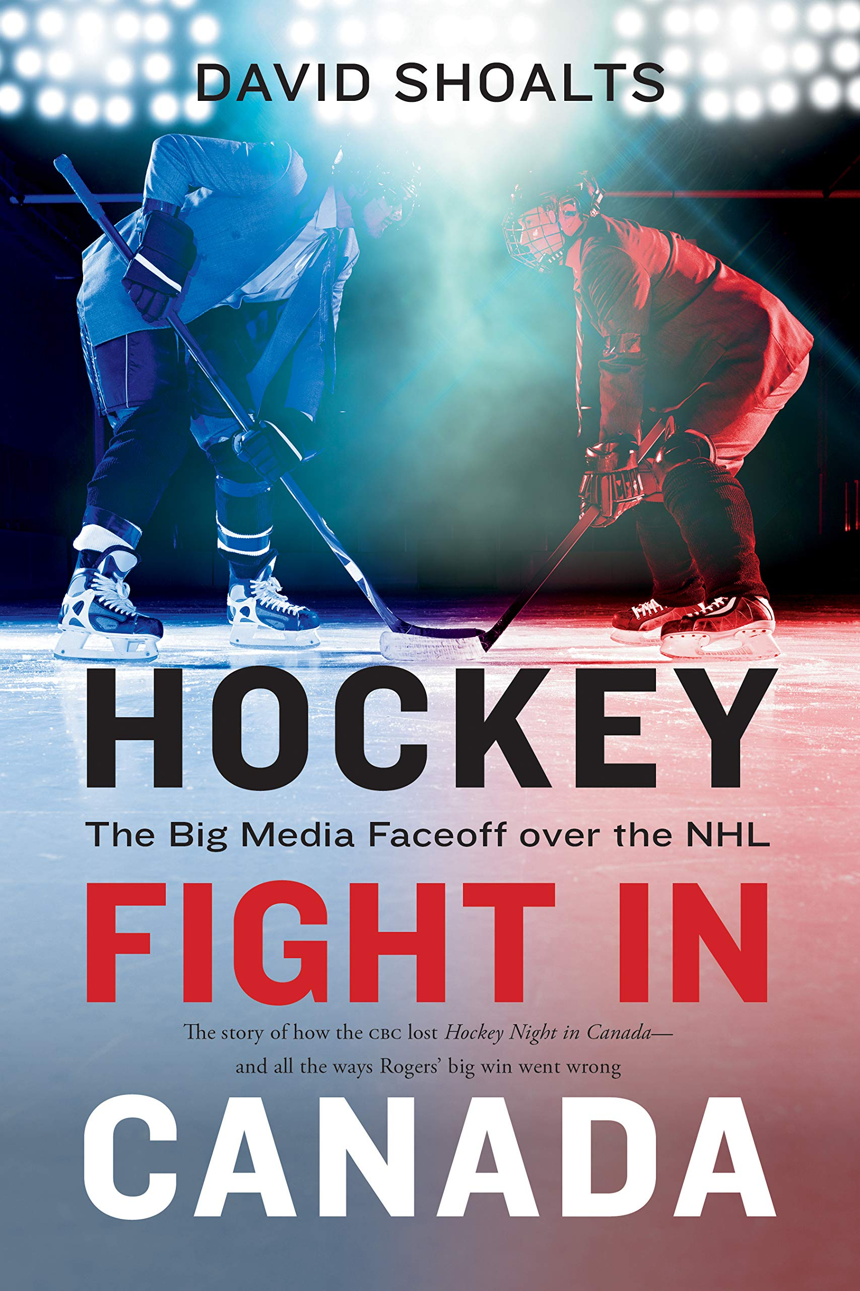 Hockey Fight in Canada: The Big Media Faceoff over the NHL (English Edition)