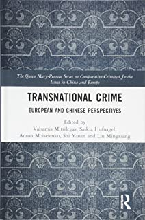 Transnational Crime: European and Chinese Perspectives (The Queen Mary-Renmin Series on Comparative Criminal Justice Issues in China and Europe)