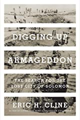 Digging Up Armageddon: The Search for the Lost City of Solomon Kindle Edition
