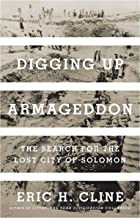 Digging Up Armageddon: The Search for the Lost City of Solomon (English Edition)