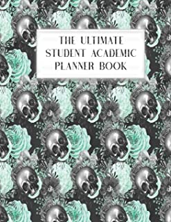 The Ultimate Student Academic Planner Book: Skullflower Floral Skull Goth | Homework Assignment | Calendar | Organizer | Project | To-Do List | Notes | Class Schedule | Teens Girls College Middle