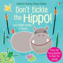 Don't Tickle the Hippo! (Touchy-Feely Sound Books)