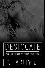 Desiccate: An Inferno World Novella Kindle Edition