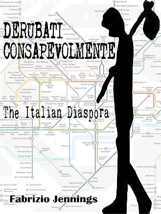Derubati consapevolmente - the italian diaspora