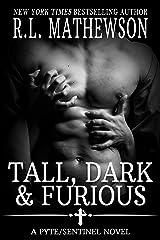 Tall, Dark & Furious (A Pyte/Sentinel Novel Book 6) Kindle Edition
