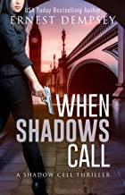 When Shadows Call: A Shadow Cell Thriller (The Shadow Cell Series Book 1)