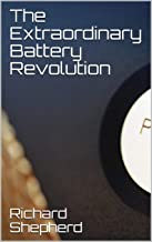 The Extraordinary Battery Revolution (Clean Energy Series Book 4)