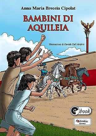 Bambini di Aquileia (Collana ebook Vol. 22)