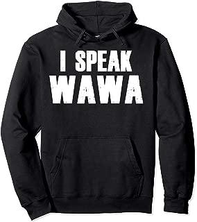 I Speak Wawa Hoodie