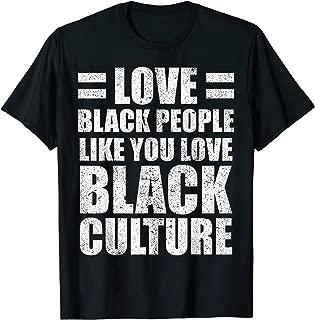 Love Black People Culture Black Pride Melanin Shirt Gift