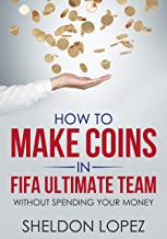 HOW TO MAKE COINS IN FIFA ULTIMATE TEAM: Without spending your money