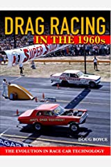 Drag Racing in the 1960s: The Evolution In Race Car Technology Paperback