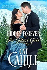 Hidden Forever: A Sweet Historical Western Romance (The Gilbert Girls Book 4) Kindle Edition