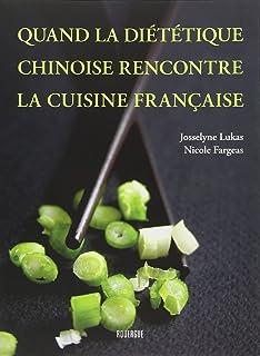 Quand la diététique chinoise rencontre la cuisine française