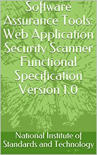 Software Assurance Tools: Web Application Security Scanner Functional Specification Version 1.0