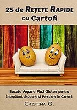 25 de Retete Rapide cu Cartofi: Carte de Bucate Vegane Fara Gluten pentru Incepatori (Retete Rapide si Simple, Band 2)