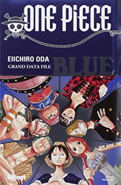One Piece Blue, Grand Data File (One Piece Data book, Blue) (French Edition)