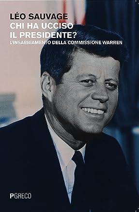 Chi ha ucciso il presidente? Linsabbiamento della commissione Warren