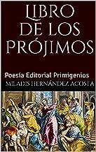 Libro de los Prójimos: Poesía Editorial Primigenios (Spanish Edition)