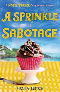 A Sprinkle of Sabotage (A Nosey Parker Cosy Mystery, Book 3)