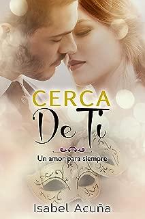 Cerca de ti (Un amor para siempre nº 3) (Spanish Edition)