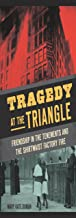 Tragedy at the Triangle: Friendship in the Tenements and the Shirtwaist Factory Fire