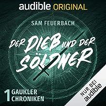 Der Dieb und der Söldner: Die Gaukler-Chroniken 1