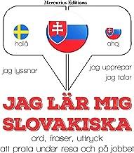 Jag lär mig Slovakiska: Jag lyssnar, jag upprepar, jag talar