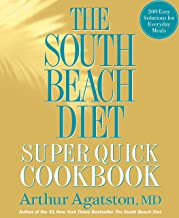 The South Beach Diet Super Quick Cookbook: 200 Easy Solutions for Everyday Meals