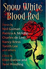 Snow White, Blood Red (Fairy Tale Anthologies Book 1) Kindle Edition